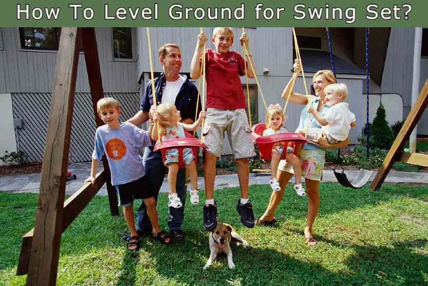 How To Level Ground for Swing Set?